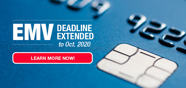 EMV Deadline Extended to October 2020 - Learn More Now!